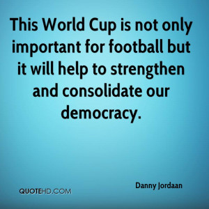 This World Cup is not only important for football but it will help to ...