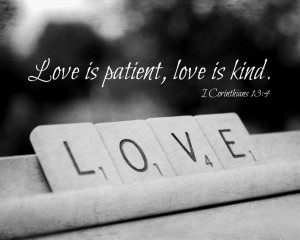 Love is patient, love is kind. Stretched Canvas by ...