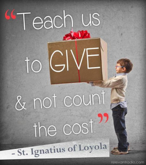 St. Ignatius Of Loyola Quote ~ Classic
