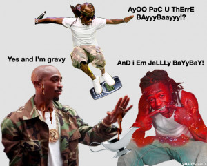 Jumped on the celly, called Makaveli/He say he was gravy, I say I was ...