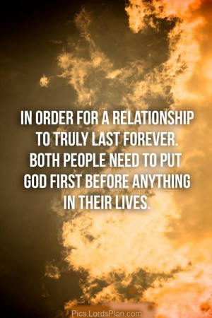 Relationship to Truly last Forever ..., couple need to put god first ...