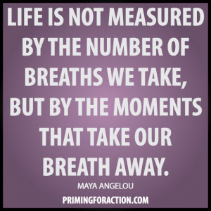quotes about life life is not measured by the number of breathes we