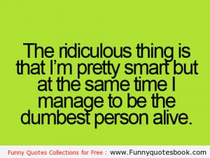 The ridiculous thing in life - Funny quotes book