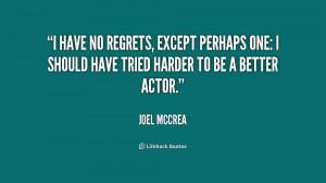 quote-Joel-McCrea-i-have-no-regrets-except-perhaps-one-202565.png