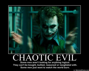 Chaotic Evil.