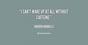 quote-Andrew-Rannells-i-cant-wake-up-at-all-without-137742_1.png