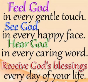 feel god in every gentle see god in every happy