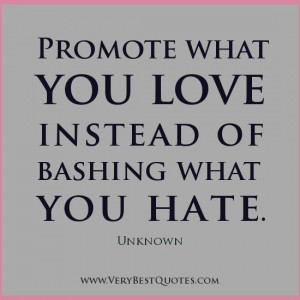 Promote what you love quotes love quotes hate quotes positive quotes