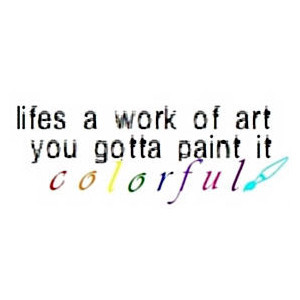 Colorful quotes image by omgcamillax3 on Photobucket