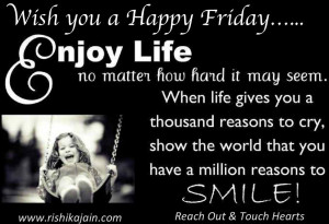 Enjoy life quotes Friday Wishes Quotes