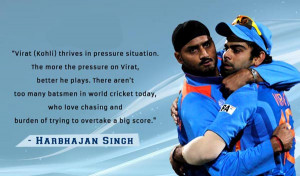 Quotes on Virat Kohli by Cricket Legend Harbhajan