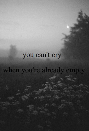 quote sad quotes cry tears empty True words