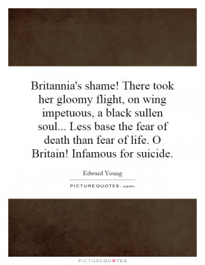 Britannia's shame! There took her gloomy flight, on wing impetuous, a ...