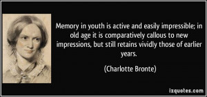 active and easily impressible; in old age it is comparatively callous ...