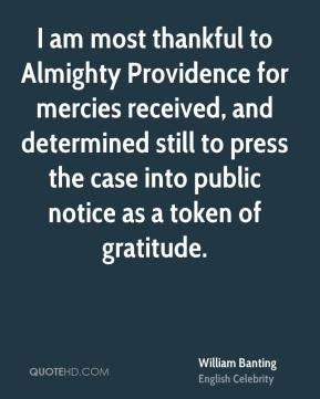 William Banting - I am most thankful to Almighty Providence for ...
