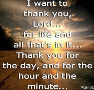Thank You Lord Quotes I want to thank you lord