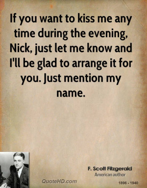 If you want to kiss me any time during the evening, Nick, just let me ...