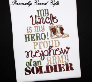 ... proud niece or nephew of an army soldier my uncle is my hero proud