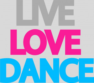 Love Dance Quotes Live love dance wall decal