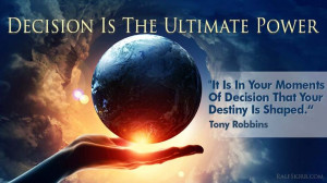 -ultimate-power Decision is the ultimate power. When we read quotes ...
