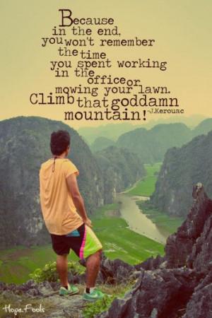 go.climb #jack kerouac #kerouac quote