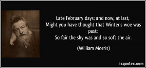 Late February days; and now, at last, Might you have thought that ...