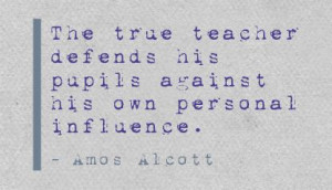 The True Teacher Defends his Pupils against his Own Personal Influence ...