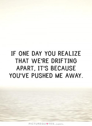 Drifting Apart Quotes