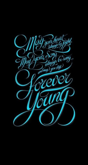 Forever young quotes young forever. life