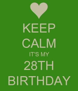 Birthday 28, Happy Birthday, Birthday Almost Lol, 28Th Birthday Quotes ...