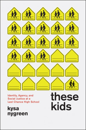 These Kids: Identity, Agency, and Social Justice at a Last Chance853