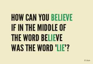 Funny Quote ~ How can you believe…