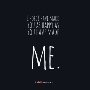 You made me Happy Quote