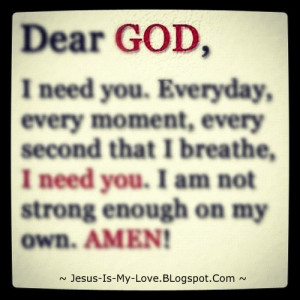... , Everyday, moment, second, breathe, not, strong, enough, own, amen