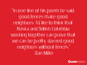Quote Good Neighbors And Fences ~ In one line of his poem he said good ...