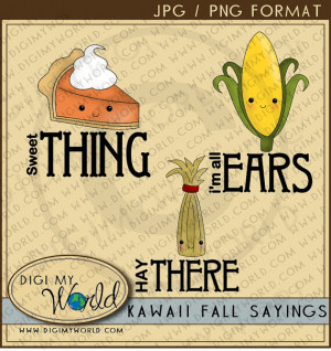 Kawaii Fall Thanksgiving sayings Pumpkin Pie , Hay stack, Corn ...