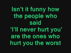 ... ll Never Hurt You ' Are The Ones Who Hurt You The Worst