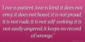 Love is patient, love is kind, it does not envy, it does not boast, it ...