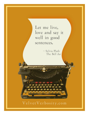 Sylvia Plath Quote on Writing