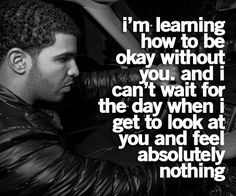 YES! i look forward to this day Drake Quotes | Tumblr Quotes More