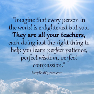 compassion quotes, learning quotes, teacher quotes