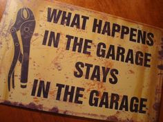WHAT HAPPENS IN THE GARAGE STAYS Auto Mechanic Car Sign