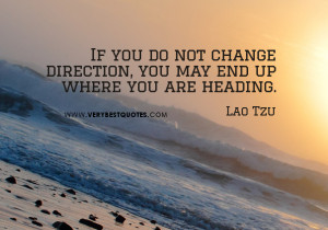 Lao Tzu quotes, change direction quotes