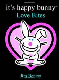 It's Happy Bunny: Love Bites (Hardcover) ~ Jim Benton (Author) Cover ...