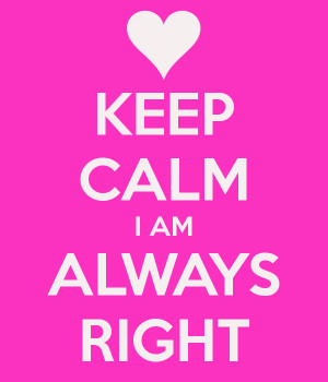 keep-calm-i-am-always-right-2.png