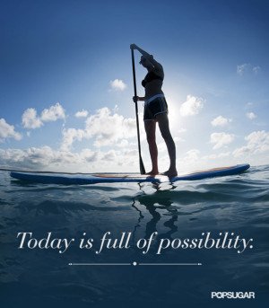 Monday Motivational Quote: Today is Full of Possibility
