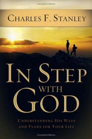 "Start by marking ""In Step with God: Understanding His Ways and Plans ..."