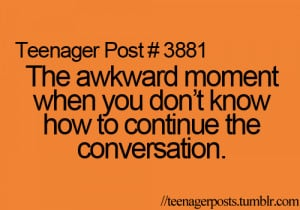 The awkward moment when you don't know how to continue the ...