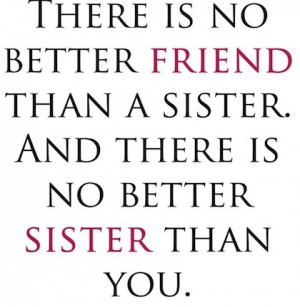 these 16 Special Sister Quotes. Please share these with your sisters ...