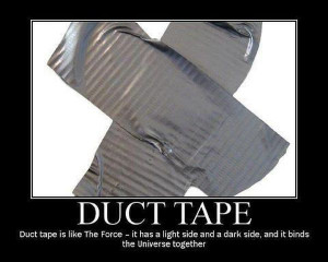 Tags: dark side , duct tape , force , universe